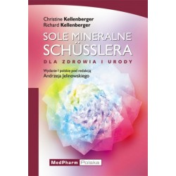 Sole mineralne Schusslera dla zdrowia i urody - Christine Kellenberger, Richard Kellenberger
